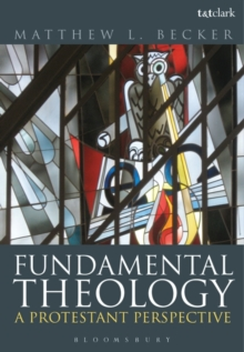 Fundamental Theology : A Protestant Perspective, Paperback / softback Book
