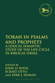Torah in Psalms and Prophets : A Lexical Semantic Study of the Life Cycle in Biblical Israel, Hardback Book