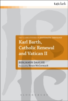 Karl Barth, Catholic Renewal and Vatican II, Paperback / softback Book