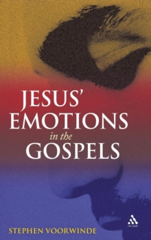 Jesus' Emotions in the Gospels, Hardback Book