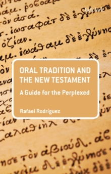 Oral Tradition and the New Testament : A Guide for the Perplexed, Paperback / softback Book