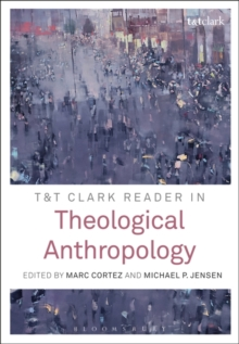 T&T Clark Reader in Theological Anthropology, Hardback Book