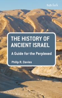 The History of Ancient Israel: A Guide for the Perplexed, Paperback Book