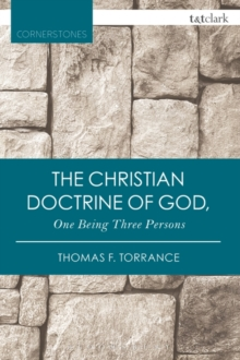 The Christian Doctrine of God, One Being Three Persons, Paperback / softback Book