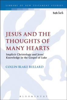 Jesus and the Thoughts of Many Hearts : Implicit Christology and Jesus' Knowledge in the Gospel of Luke, Hardback Book