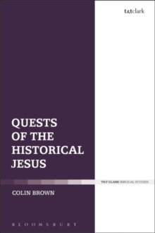Quests of the Historical Jesus, Hardback Book
