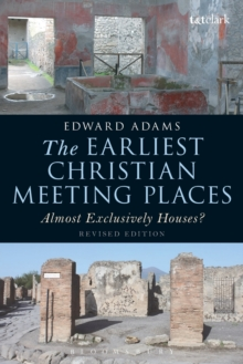 The Earliest Christian Meeting Places : Almost Exclusively Houses?, Paperback / softback Book