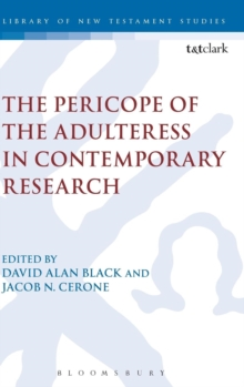 The Pericope of the Adulteress in Contemporary Research, Hardback Book
