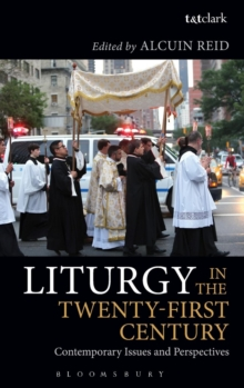 Liturgy in the Twenty-First Century : Contemporary Issues and Perspectives, Hardback Book