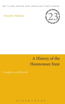 A History of the Hasmonean State : Josephus and Beyond, Hardback Book