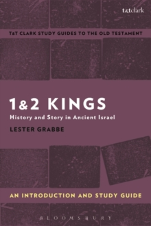 1 & 2 Kings: An Introduction and Study Guide : History and Story in Ancient Israel, Paperback / softback Book