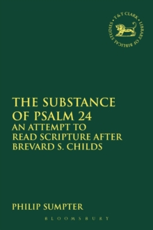 The Substance of Psalm 24 : An Attempt to Read Scripture after Brevard S. Childs, Paperback / softback Book