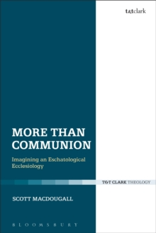 More Than Communion : Imagining an Eschatological Ecclesiology, Paperback / softback Book