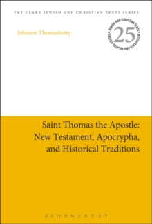 Saint Thomas the Apostle: New Testament, Apocrypha, and Historical Traditions, Hardback Book
