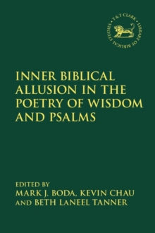 Inner Biblical Allusion in the Poetry of Wisdom and Psalms, Hardback Book