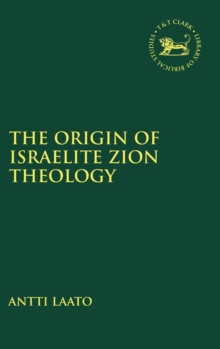 The Origin of Israelite Zion Theology, Hardback Book