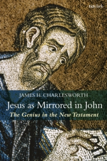 Jesus as Mirrored in John : The Genius in the New Testament, EPUB eBook