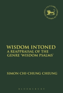 Wisdom Intoned : A Reappraisal of the Genre 'Wisdom Psalms', Paperback / softback Book