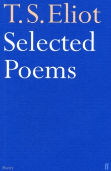 Selected Poems of T. S. Eliot, Paperback / softback Book