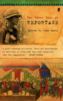 The Faber Book of Reportage, Paperback Book