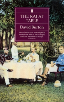The Raj at Table : A Culinary History of the British in India, Paperback Book