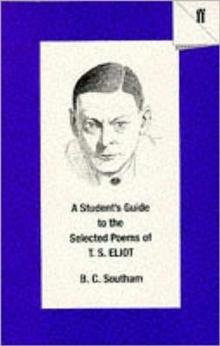 A Student's Guide to the Selected Poems of T. S. Eliot, Paperback Book