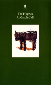 Collected Animal Poems Vol 3 : A March Calf, Paperback Book