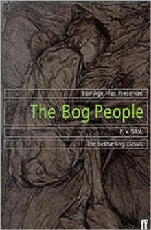 The Bog People : Iron Age Man Preserved, Paperback Book