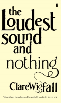The Loudest Sound and Nothing, Paperback / softback Book