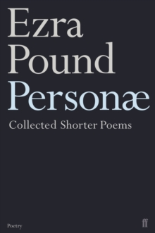 Personae : The Shorter Poems of Ezra Pound, Paperback Book