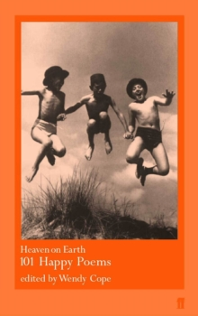 Heaven on Earth : 101 Happy Poems, Paperback / softback Book
