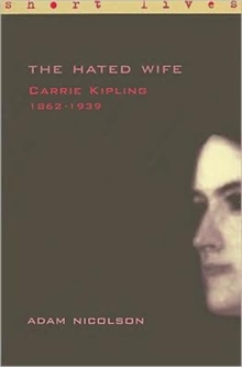 Carrie Kipling 1862-1939: the Hated Wife, Paperback Book