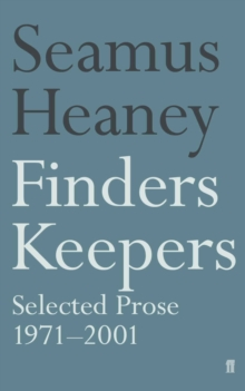 Finders Keepers : Selected Prose 1971 - 2001, Paperback Book