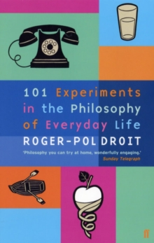 101 Experiments in the Philosophy of Everyday Life, Paperback Book