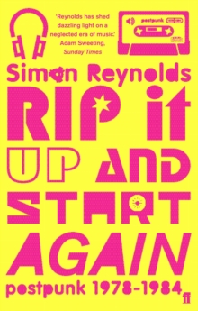 Rip it Up and Start Again : Postpunk 1978-1984, Paperback Book