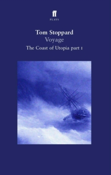 Voyage : The Coast of Utopia Play 1, Paperback Book