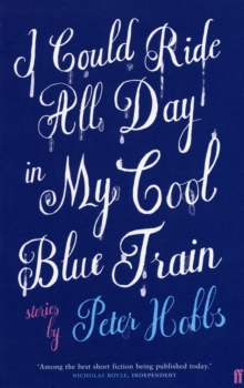 I Could Ride All Day In My Cool Blue Train, Paperback / softback Book