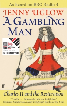 A Gambling Man : Charles II and The Restoration, Paperback Book