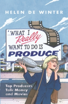'What I Really Want to Do is PRODUCE...', Paperback / softback Book