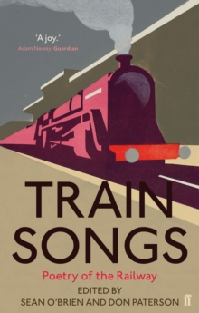Train Songs : An Anthology, Hardback Book