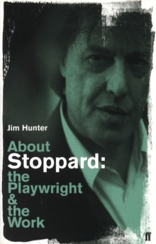 About Stoppard : The Playwright and the Work, Paperback / softback Book