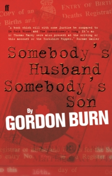 Somebody's Husband, Somebody's Son : The Story of the Yorkshire Ripper, Paperback Book