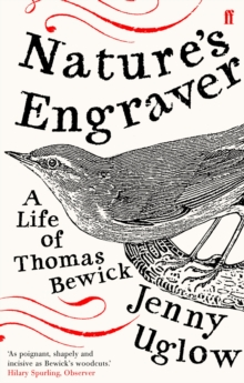 Nature's Engraver : A Life of Thomas Bewick, Paperback Book
