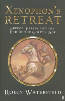 Xenophon's Retreat : Greece, Persia and the End of The Golden Age, Hardback Book