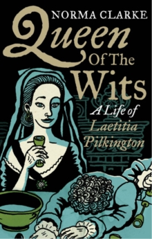 Queen of the Wits : A Life of Laetitia Pilkington, Paperback Book