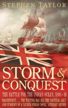 Storm and Conquest : The Battle for the Indian Ocean, 1808-10, Paperback Book