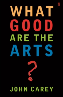 What Good are the Arts?, Paperback / softback Book