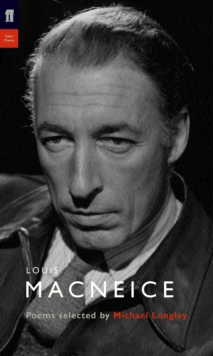 Louis MacNeice : Poems Selected by Michael Longley, Paperback / softback Book