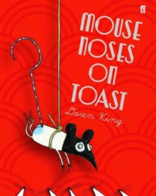 Mouse Noses on Toast, Hardback Book