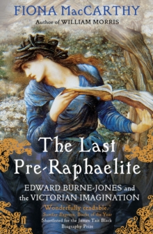 The Last Pre-Raphaelite : Edward Burne-Jones and the Victorian Imagination, Paperback / softback Book